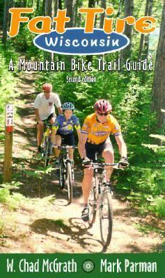 Fat Tire Wisconsin: A Mountain Bike Trail Guide (Paperback)