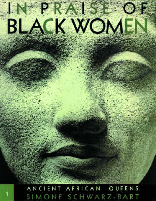 In Praise of Black Women v.1; Ancient African Queens (Hardback)