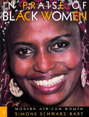 In Praise of Black Women: Modern African Women v. 3 (Hardback)