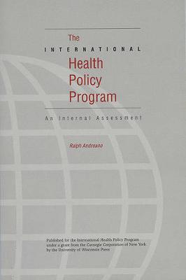 The International Health Policy Program: An Internal Assessment (Paperback)