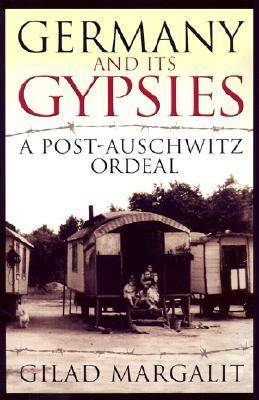 Germany and Its Gypsies: A Post-Auschwitz Ordeal (Paperback)