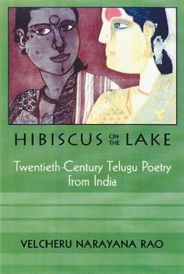 Hibiscus on the Lake: Twentieth-century Telugu Poetry from India (Hardback)