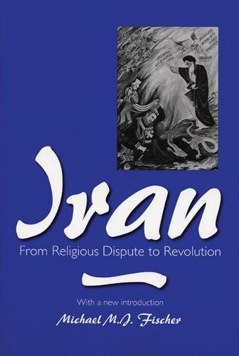 Iran: From Religious Dispute to Revolution (Paperback)