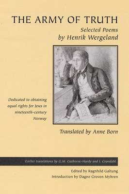 The Army of Truth: Selected Poems - In the Historic Fight to Obtain Equal Rights for Jews in Nineteenth-century Norway (Hardback)