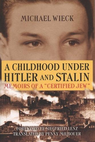 A Childhood Under Hitler and Stalin: Memoirs of a Certified Jew (Paperback)