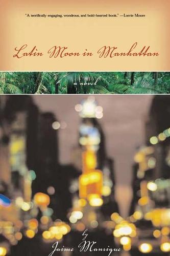 Latin Moon in Manhattan: A Novel (Paperback)