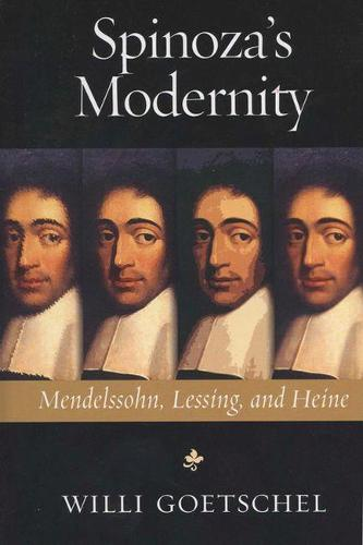 Spinoza's Modernity: Mendelssohn, Lessing, and Heine - Studies in German Jewish Cultural History & Literature (Paperback)