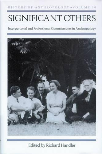 Significant Others: Interpersonal and Professional Commitments in Anthropology (Hardback)