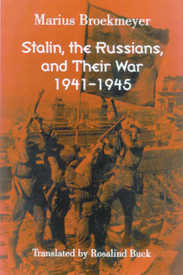 Stalin, the Russians, and Their War: 1941-1945 (Hardback)
