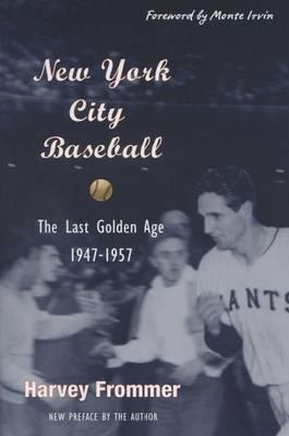 New York City Baseball: The Last Golden Age, 1947-1957 (Paperback)