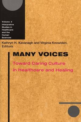 Many Voices: Toward Caring Culture in Healthcare and Healing (Hardback)