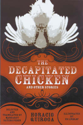 The Decapitated Chicken and Other Stories - Americas S. (Paperback)