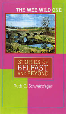 The Wee Wild One: Stories of Belfast and Beyond (Hardback)