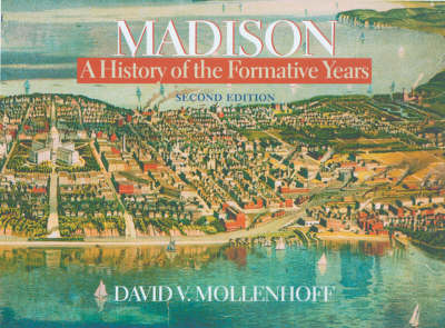 Madison: A History of the Formative Years (Hardback)
