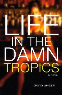 Life in the Damn Tropics: A Novel - Americas (Paperback)
