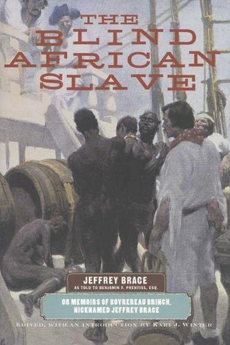 The Blind African Slave: Or Memoirs of Boyrereau Brinch, Nicknamed Jeffrey Brace - Wisconsin Studies in Autobiography (Paperback)