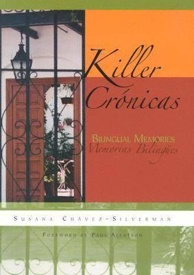 Killer Cronicas: Bilingual Memories - Writing in Latinidad: Autobiographical Voices of U. Latinos/as (Hardback)