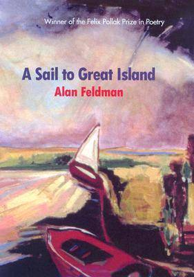 A Sail to Great Island - Felix Pollak Prize in Poetry (Hardback)