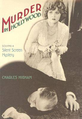 Murder in Hollywood: Solving a Silent Screen Mystery (Hardback)