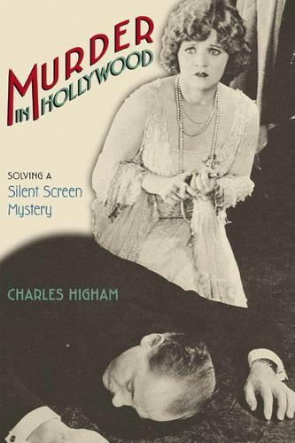 Murder in Hollywood: Solving a Silent Screen Mystery (Paperback)