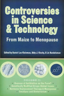 Controversies in Science and Technology: Controversies in Science and Technology v. 1; From Maize to Menopause From Maize to Menopause v. 1 (Paperback)
