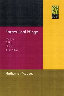 Paracritical Hinge: Essays, Talks, Notes, Interviews - Contemporary North American Poetry (Hardback)