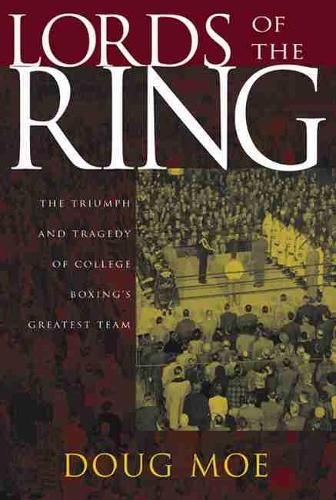 Lords of the Ring: The Triumph and Tragedy of College Boxing's Greatest Team (Paperback)