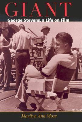 Giant: George Stevens, a Life on Film (Hardback)