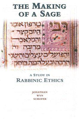 The Making of a Sage: A Study in Rabbinic Ethics (Paperback)