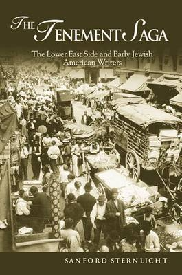 The Tenement Saga: The Lower East Side and Early Jewish American Writers (Paperback)