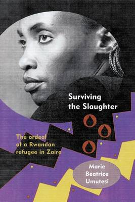 Surviving the Slaughter: The Ordeal of a Rwandan Refugee in Zaire (Hardback)