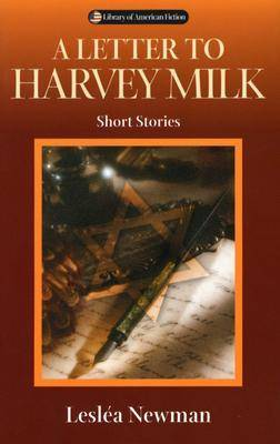 A Letter to Harvey Milk: Short Stories - Library of American Fiction (Paperback)