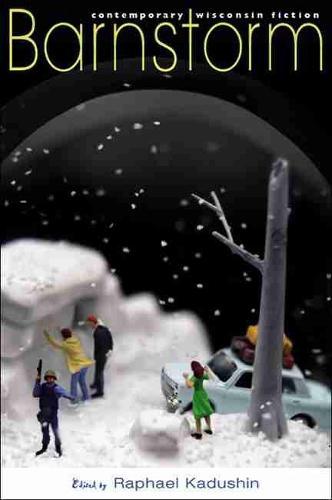 Barnstorm: Contemporary Wisconsin Fiction (Paperback)
