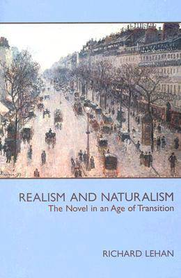 Realism and Naturalism: The Novel in an Age of Transition (Paperback)