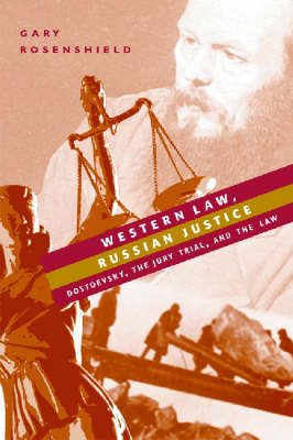 Western Law, Russian Justice: Dostoevsky, the Jury Trial, and the Law (Hardback)