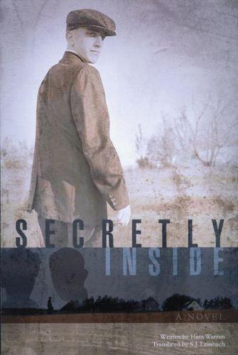 Secretly Inside: A Novel - Library of World Fiction (Hardback)