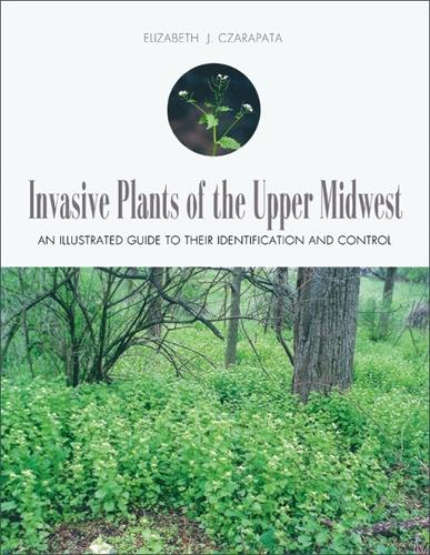 Invasive Plants of the Upper Midwest: An Illustrated Guide to Their Identification and Control (Paperback)