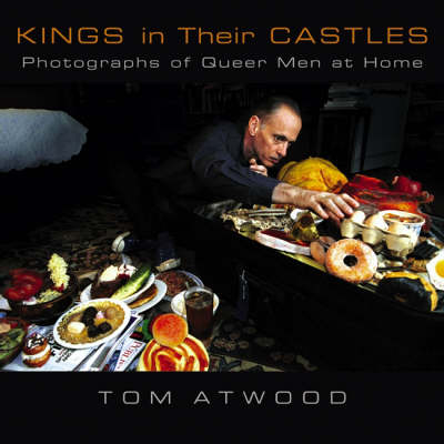 Kings in Their Castles: Photographs of Queer Men at Home (Hardback)