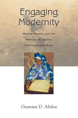 Engaging Modernity: Muslim Women and the Politics of Agency in Postcolonial Niger (Paperback)