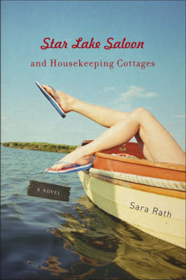 Star Lake Saloon and Housekeeping Cottages: A Novel - Library of American Fiction (Hardback)