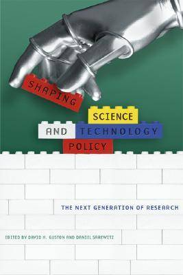 Shaping Science and Technology Policy: The Next Generation of Research - Science & Technology in Society (Hardback)