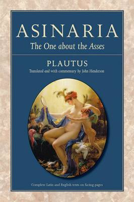 Asinaria: The One About the Asses (Hardback)