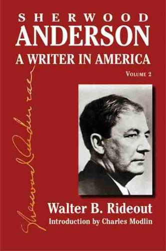 Sherwood Anderson v. 2: A Writer in America (Hardback)