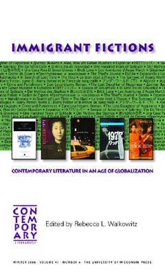 Immigrant Fictions: Contemporary Literature in an Age of Globalization (Paperback)