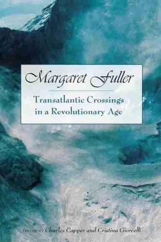 Margaret Fuller: Transatlantic Crossings in a Revolutionary Age - Studies in American Thought & Culture (Hardback)