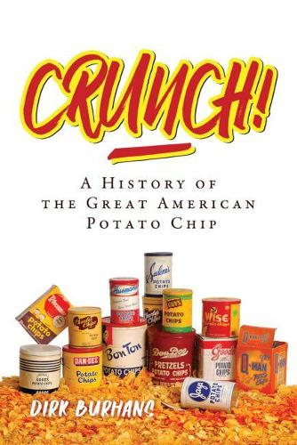 Crunch!: A History of the Great American Potato Chip (Paperback)