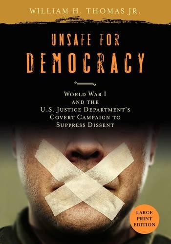 Unsafe for Democracy: World War I and the U.S. Justice Department's Covert Campaign to Suppress Dissent - Studies in American Thought and Culture (Paperback)