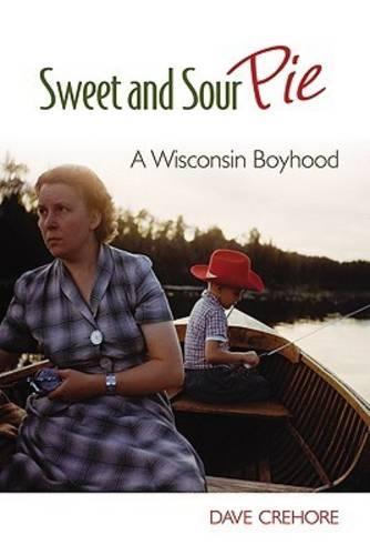 Sweet and Sour Pie: A Wisconsin Boyhood (Hardback)