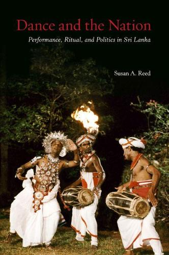 Dance and the Nation: Performance, Ritual, and Politics in Sri Lanka (Paperback)