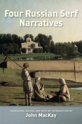 Four Russian Serf Narratives - Wisconsin Studies in Autobiography (Paperback)